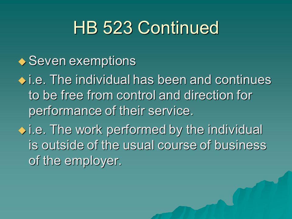 HB 523 Continued  Seven exemptions  i.e.