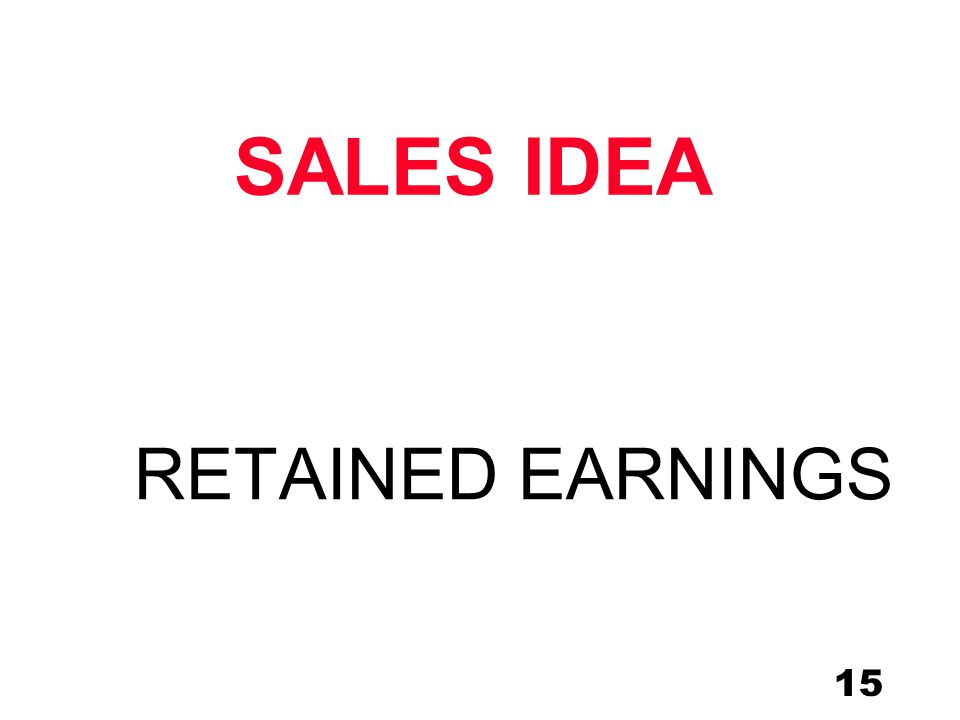 15 RETAINED EARNINGS SALES IDEA