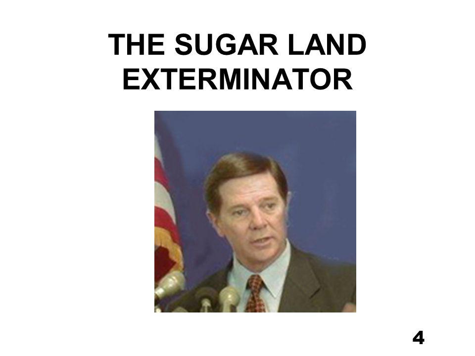 4 THE SUGAR LAND EXTERMINATOR