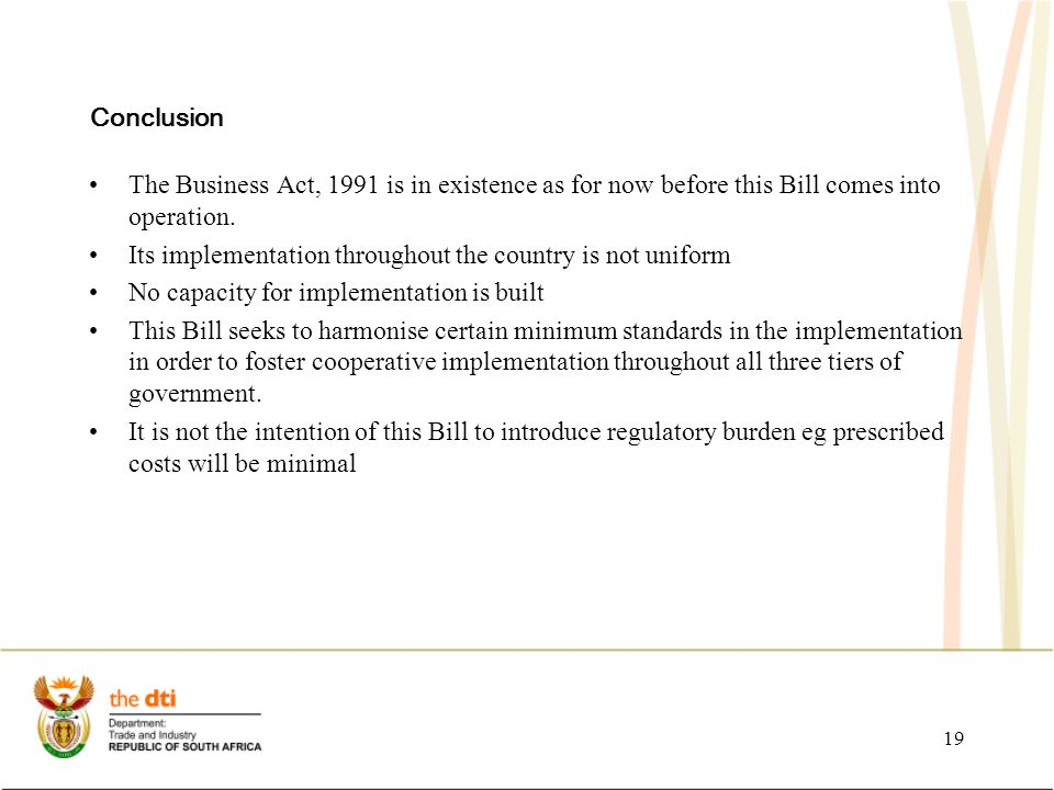 Conclusion The Business Act, 1991 is in existence as for now before this Bill comes into operation.