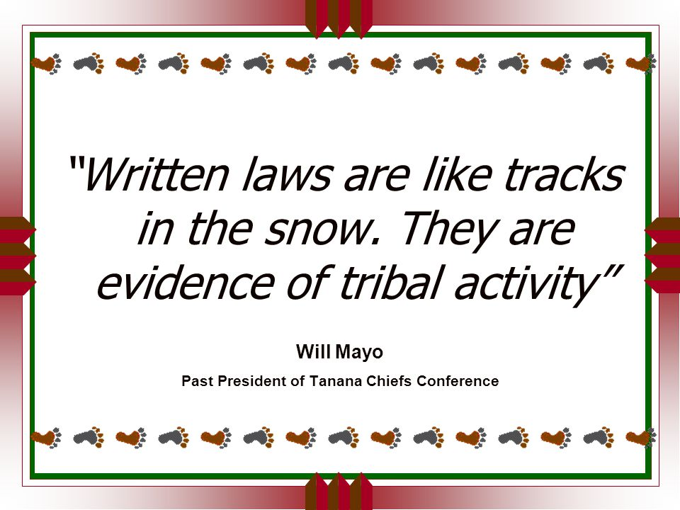 Written laws are like tracks in the snow.