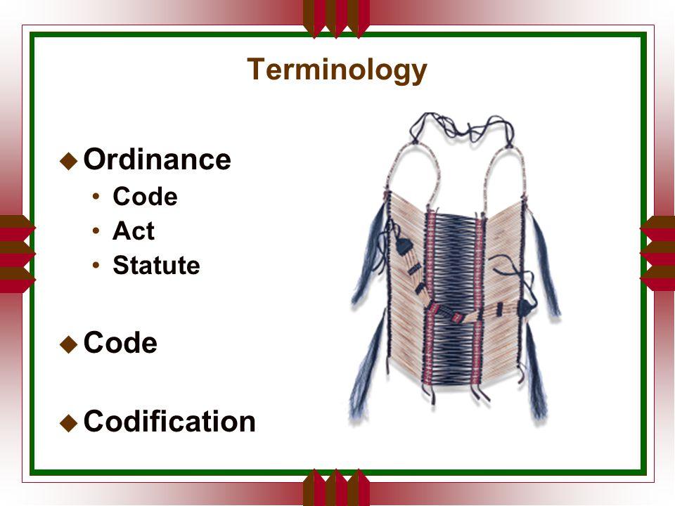 Terminology u Ordinance Code Act Statute u Code u Codification