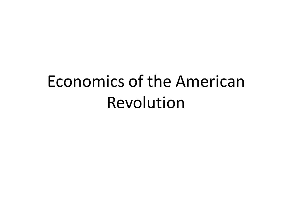 Was Revolutionary War motivated by economics.