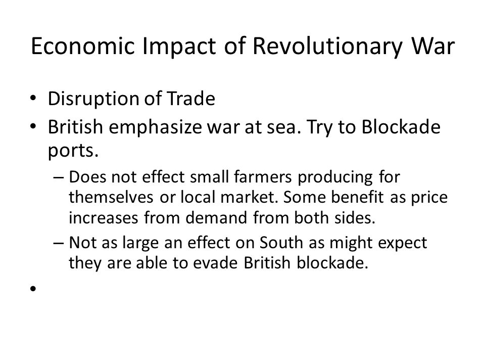 Economic Impact of Revolutionary War Disruption of Trade British emphasize war at sea.