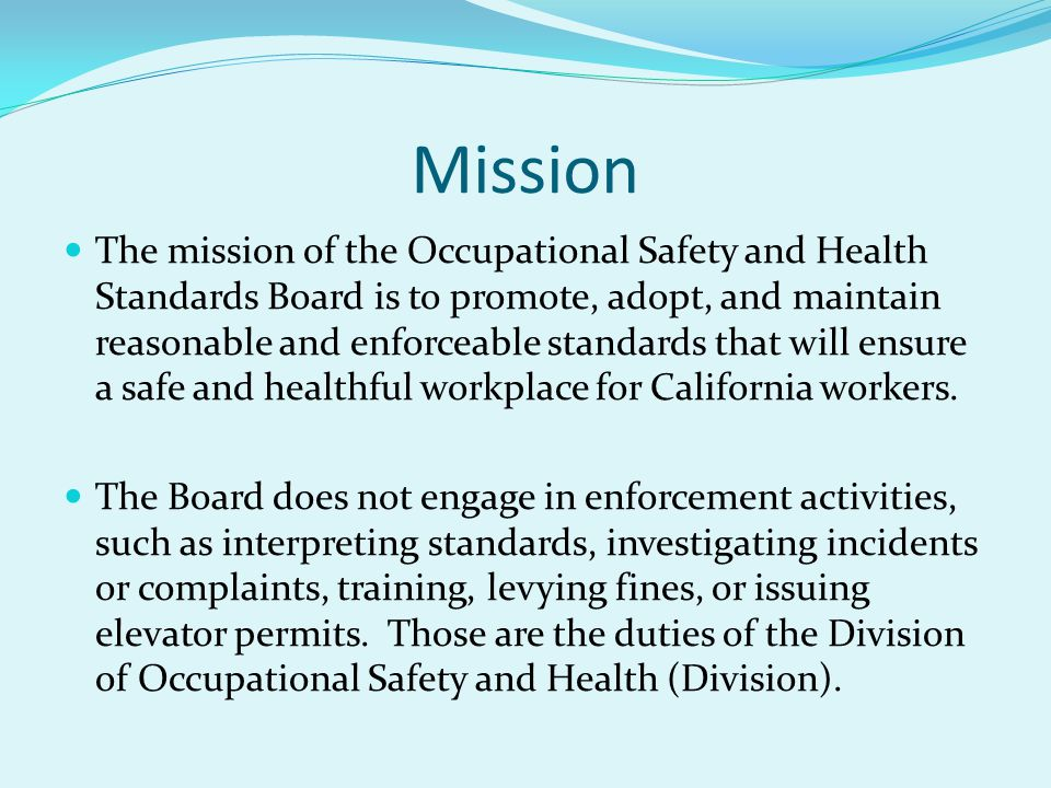 Division of Occupational Safety and Health 2013-2014 Proposed Standards New Section 5120, Safe Patient Handling Elevator Safety Order Revisions Tramway Safety Order Revisions Section 5197, Laboratory Accreditation for Diacetyl Analysis (Recently Approved) Adult Films (blood borne pathogens)