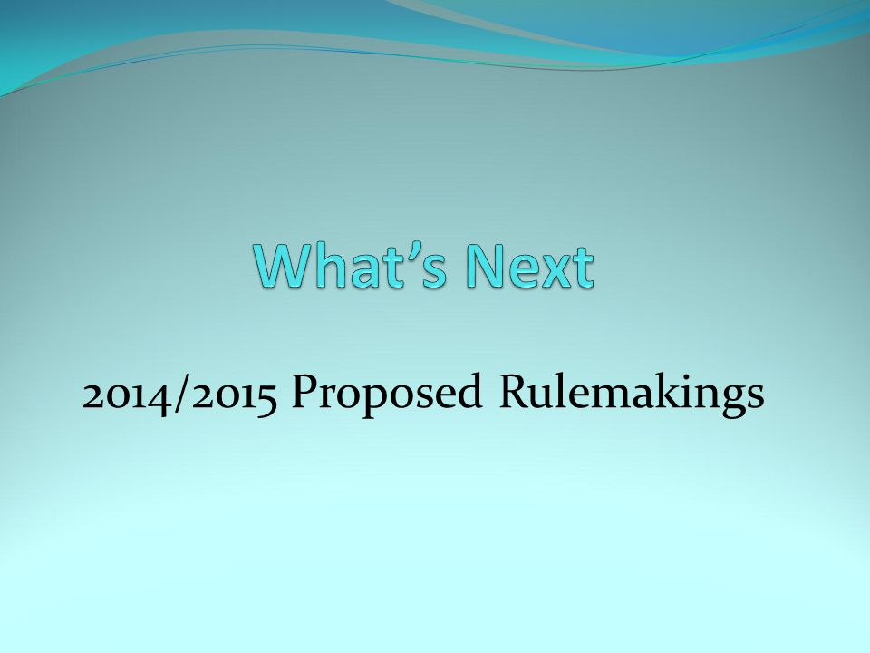 2014/2015 Proposed Rulemakings