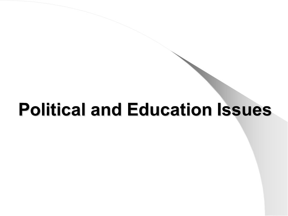 Political and Education Issues