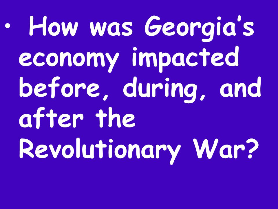 How was Georgia's economy impacted before, during, and after the Revolutionary War?