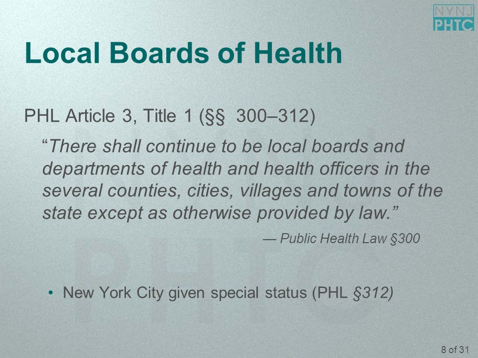 9 of 31 Local Boards of Health Powers (PHL § 309) Issue civil subpoenas Compel the attendance of witnesses Administer oaths and compel testimony Issue warrants Prescribe and impose penalties for the violation of, or failure to comply with, any of its orders or regulations, or any of the regulations of the State Sanitary Code