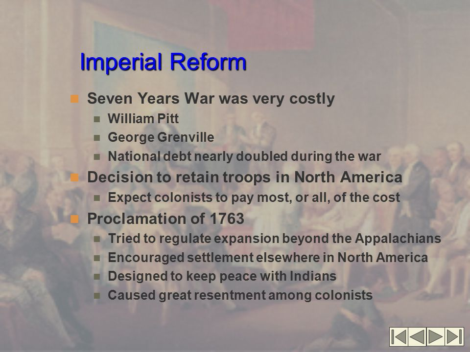 Imperial Reform Imperial Reform (cont) Pontiac's War, 1763–1764 Response to continued frontier pressure Brought Indians together in unprecedented coalition Peace restored, but tensions remained high Brutality of the Frontier Paxton's Boys