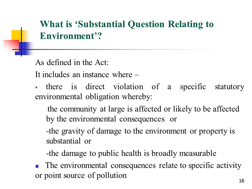 16 What is 'Substantial Question Relating to Environment'.