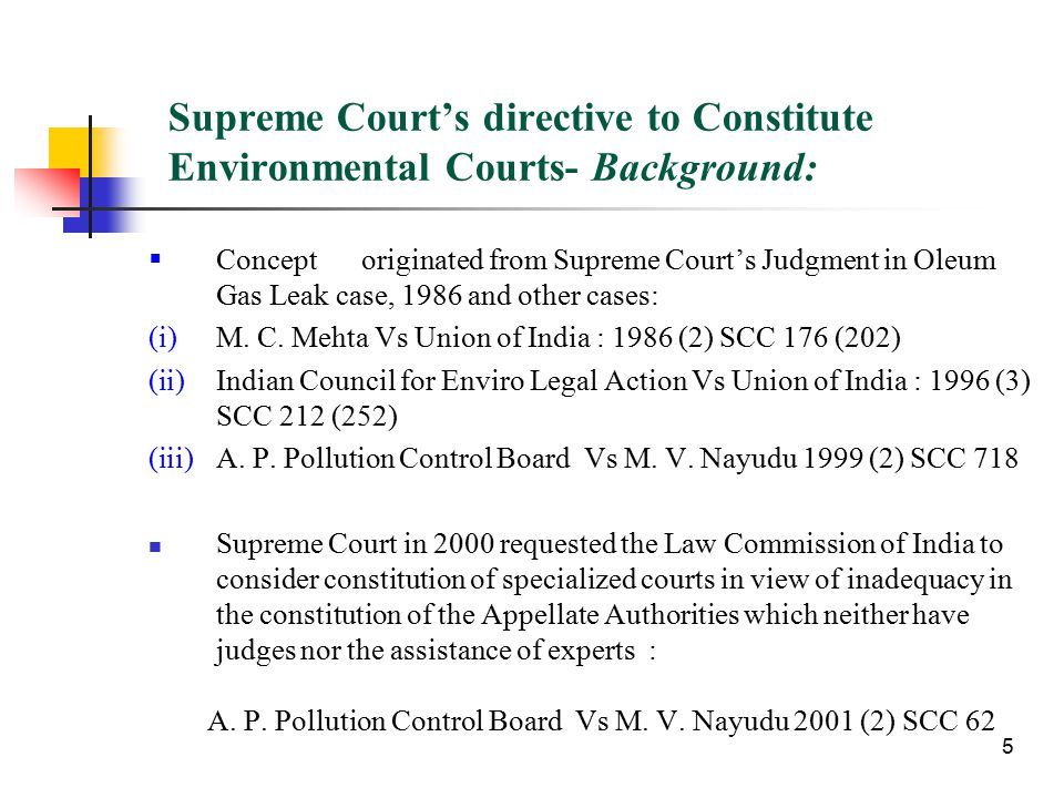 Supreme Court's directive to Constitute Environmental Courts- Background:  Conceptoriginated from Supreme Court's Judgment in Oleum Gas Leak case, 1986 and other cases: (i)M.