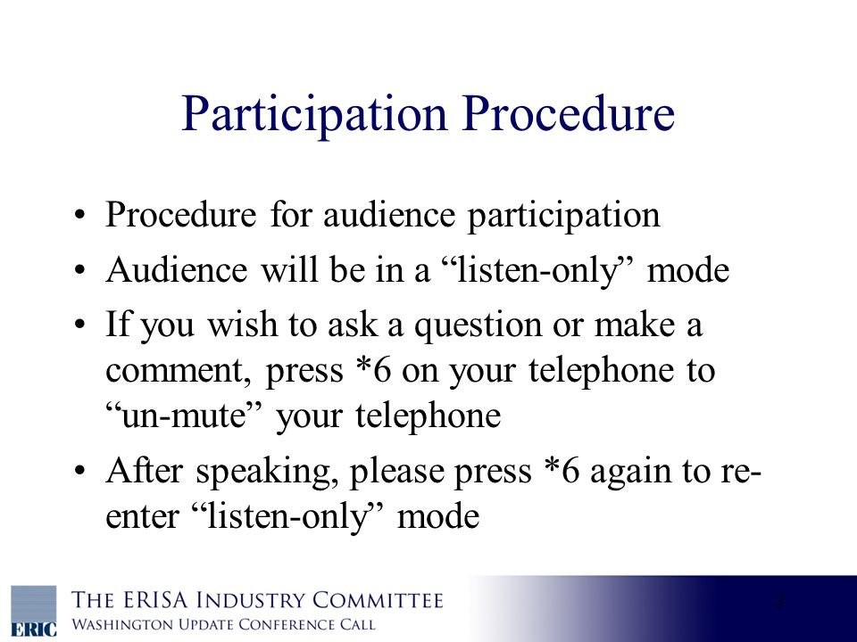 2 Participation Procedure Procedure for audience participation Audience will be in a listen-only mode If you wish to ask a question or make a comment, press *6 on your telephone to un-mute your telephone After speaking, please press *6 again to re- enter listen-only mode
