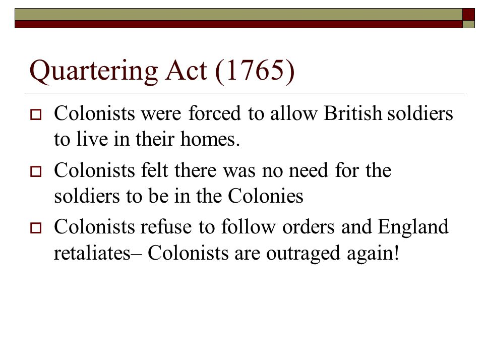 Townshend Acts (1767)  New Prime Minister Charles Townshend swears to make the colonists pay for soldiers  Parliament passes the Townshend Acts which taxed the import of common British goods like paper, glass, paint, and tea.