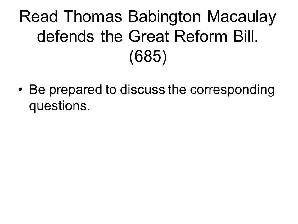 Read Thomas Babington Macaulay defends the Great Reform Bill.