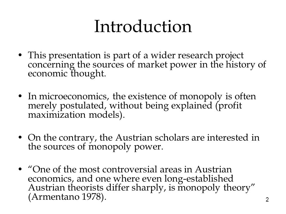 2 Introduction This presentation is part of a wider research project concerning the sources of market power in the history of economic thought. In mic