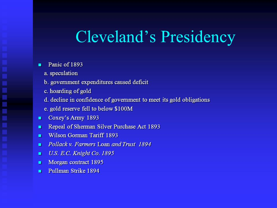 Cleveland's Presidency Panic of 1893 Panic of 1893 a.