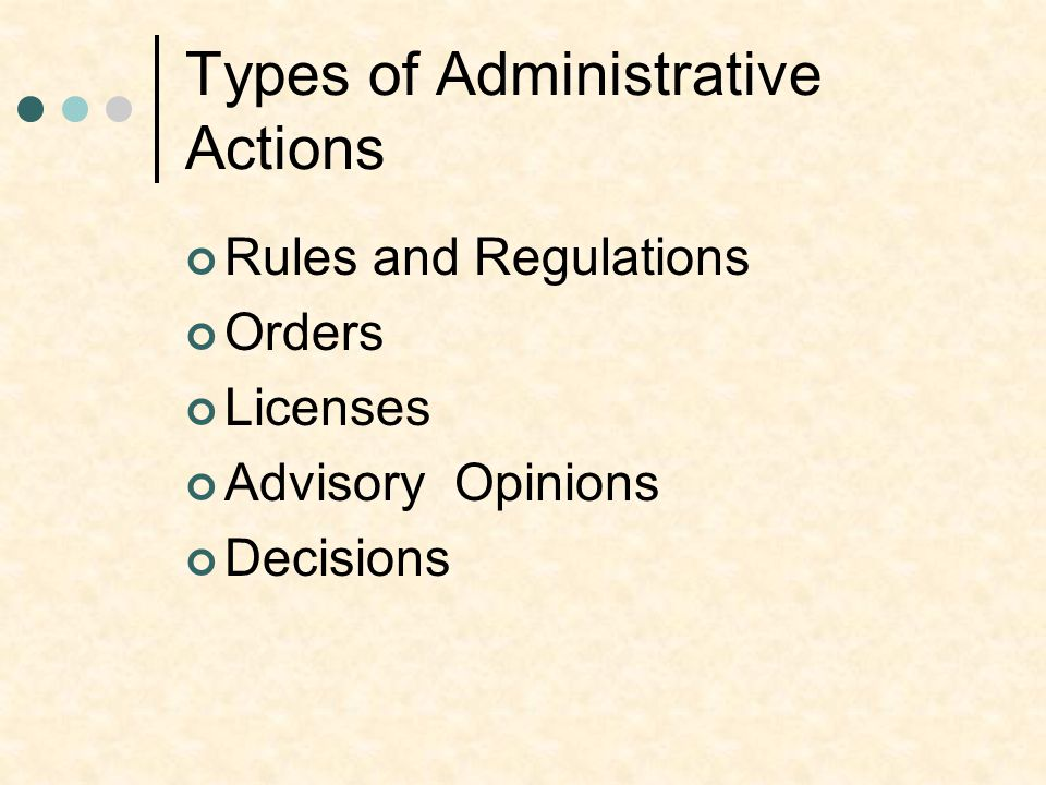 Types of Administrative Actions Rules and Regulations Orders Licenses Advisory Opinions Decisions