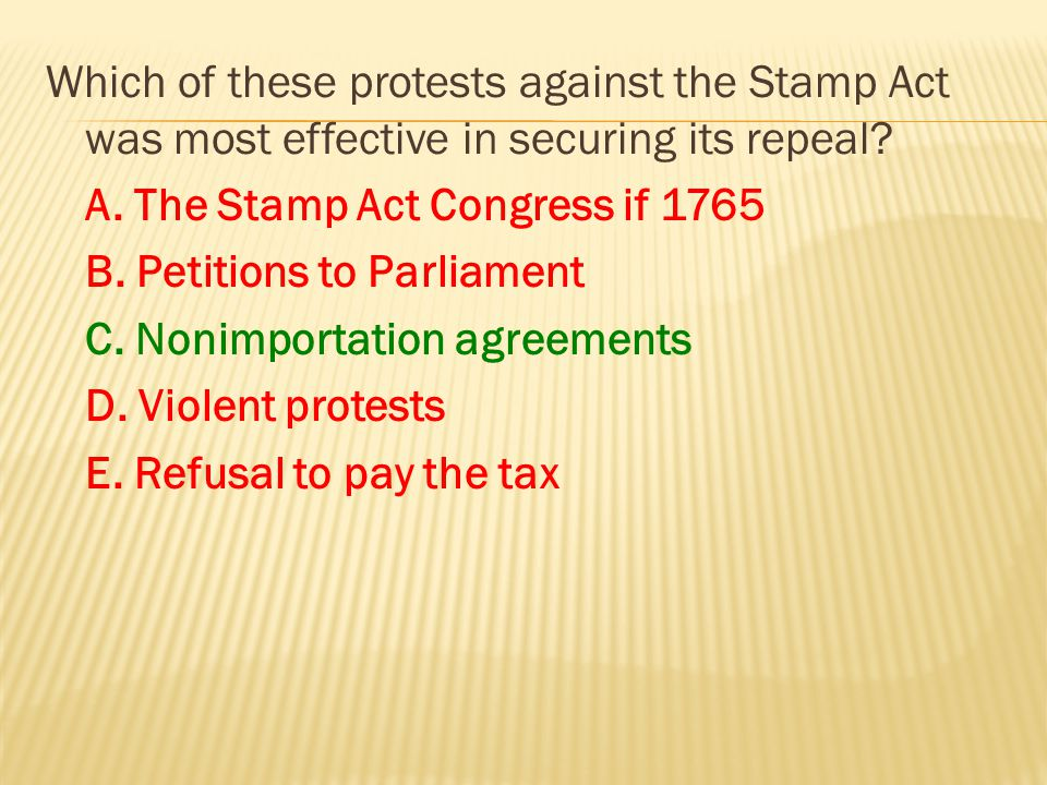 Which of these protests against the Stamp Act was most effective in securing its repeal.