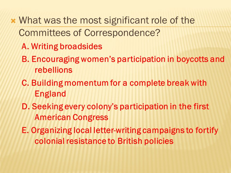  What was the most significant role of the Committees of Correspondence.