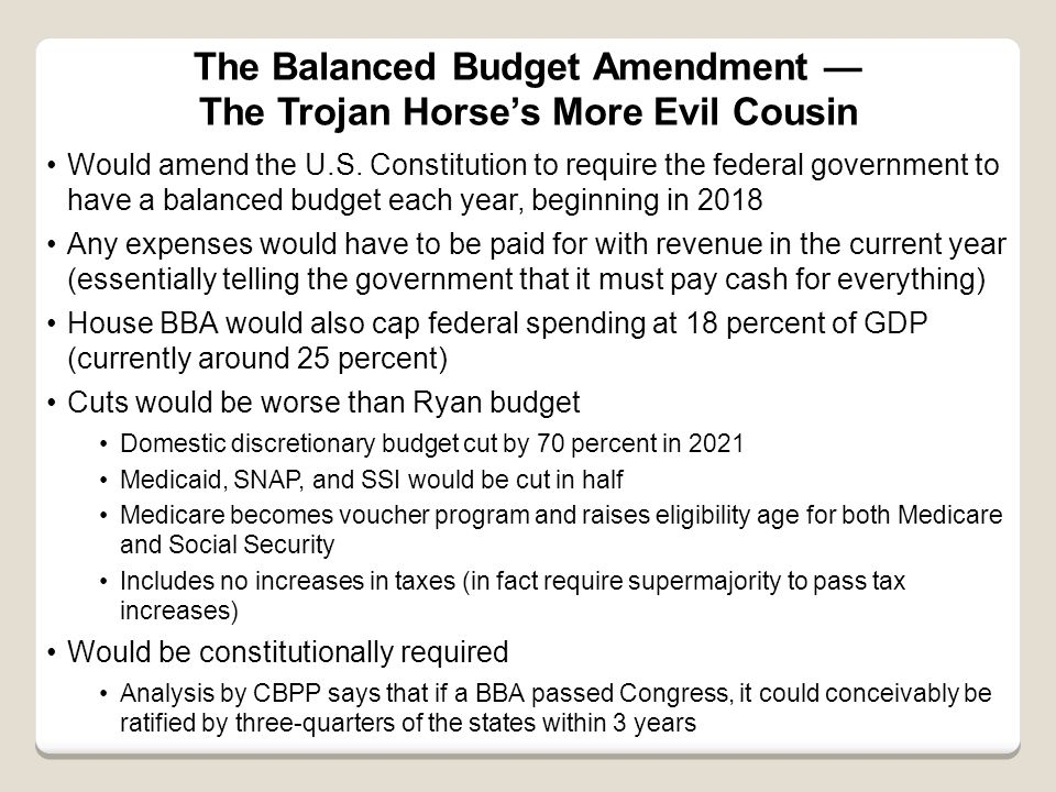 The Balanced Budget Amendment — The Trojan Horse's More Evil Cousin Would amend the U.S.