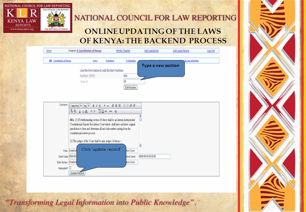 ONLINE UPDATING OF THE LAWS OF KENYA: THE BACKEND PROCESS Click 'update record' Type a new section
