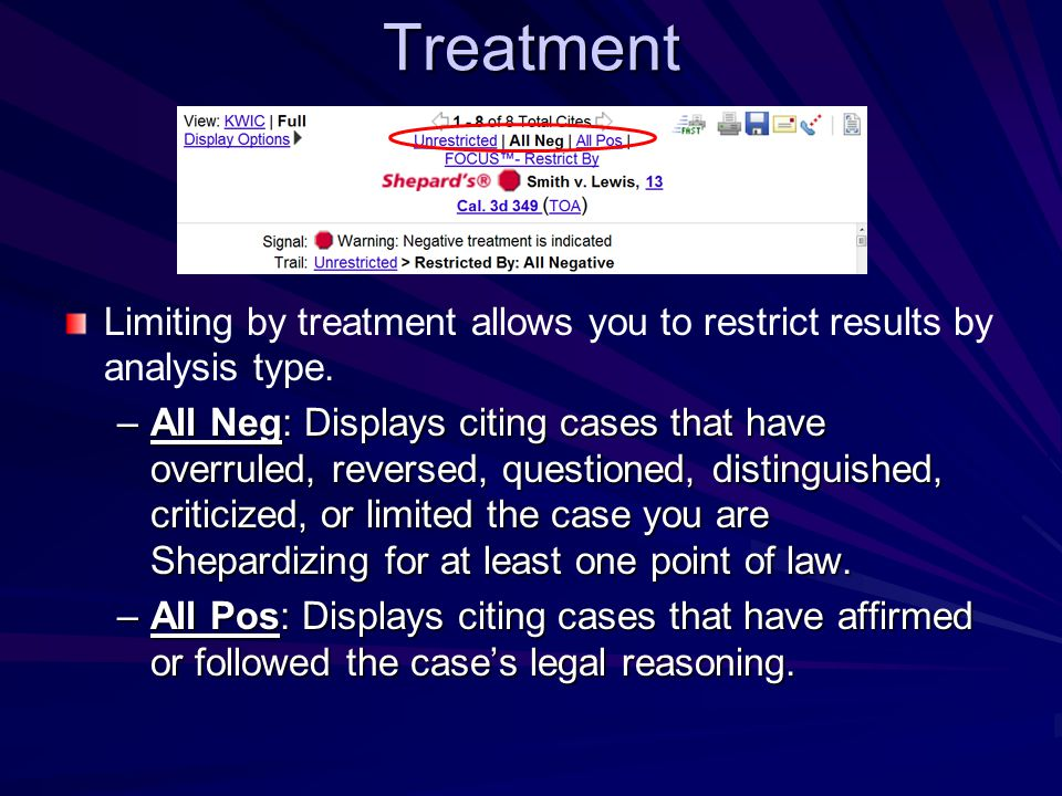 Treatment –All Neg: Displays citing cases that have overruled, reversed, questioned, distinguished, criticized, or limited the case you are Shepardizing for at least one point of law.