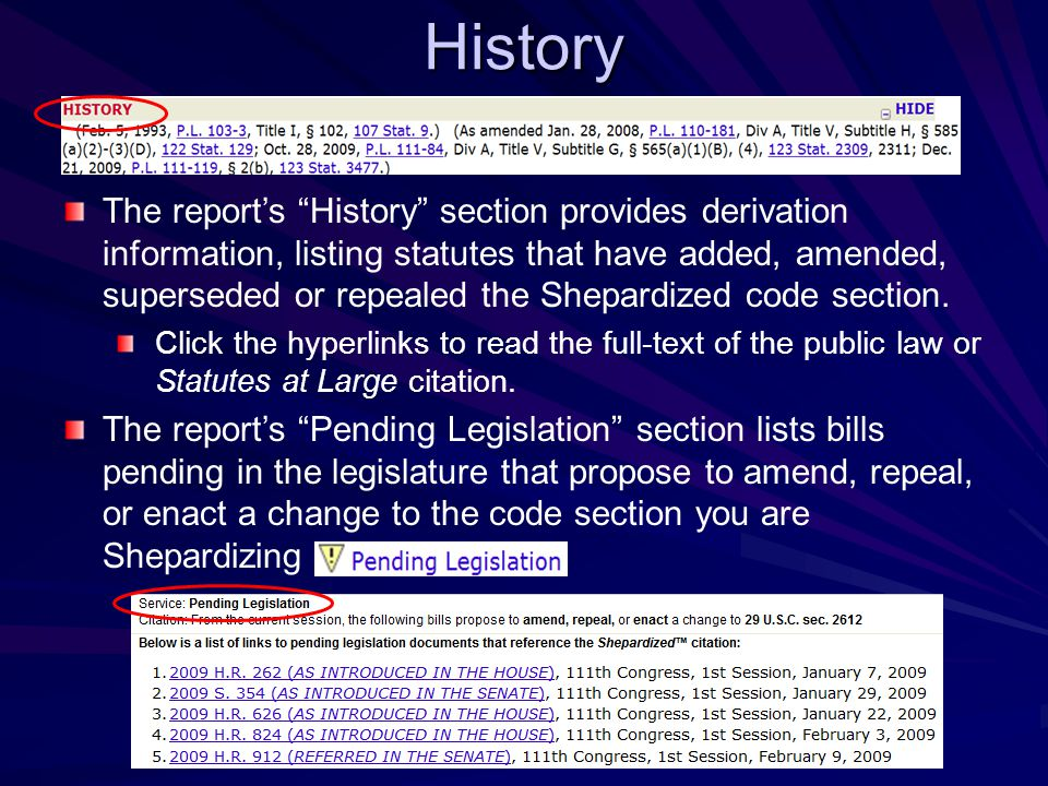 History The report's History section provides derivation information, listing statutes that have added, amended, superseded or repealed the Shepardized code section.