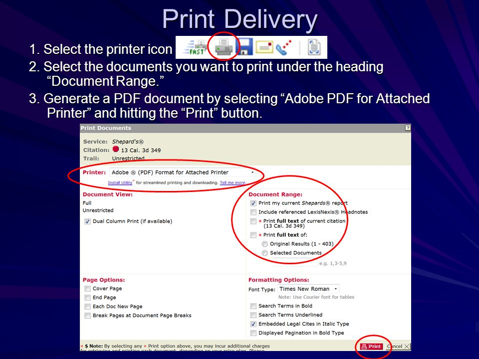 Print Delivery 1. Select the printer icon 2.