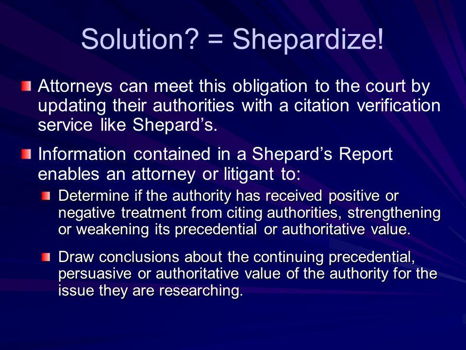Solution.= Shepardize.
