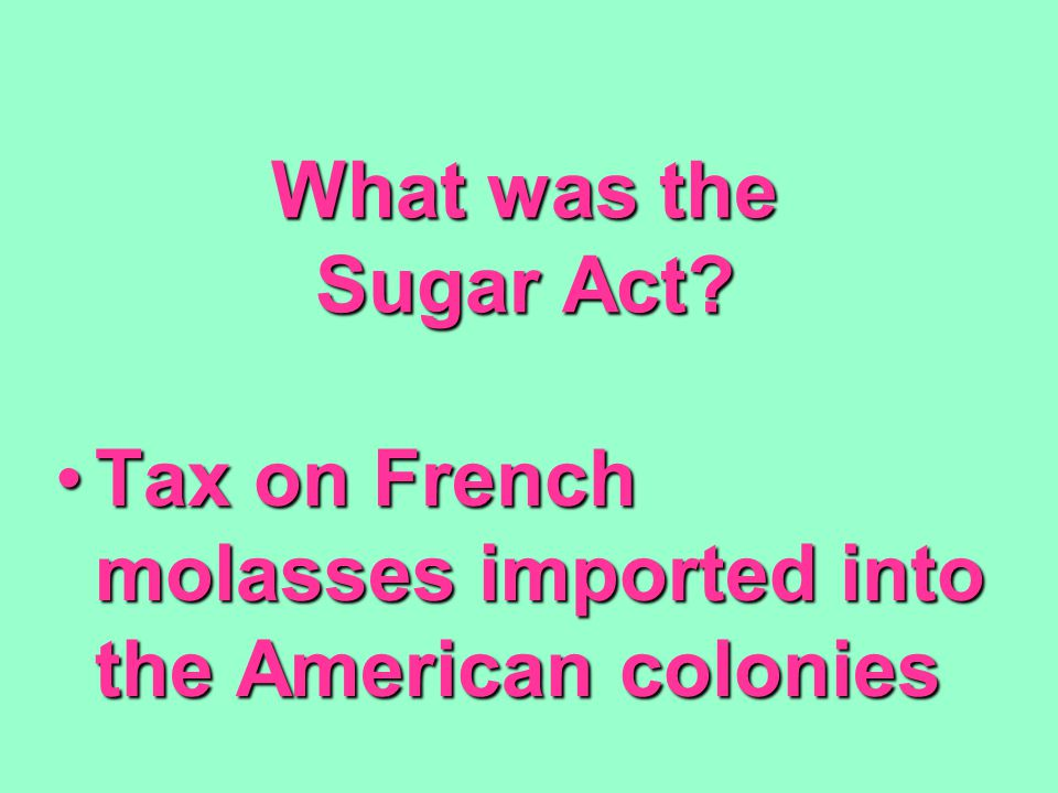 What was the Sugar Act.