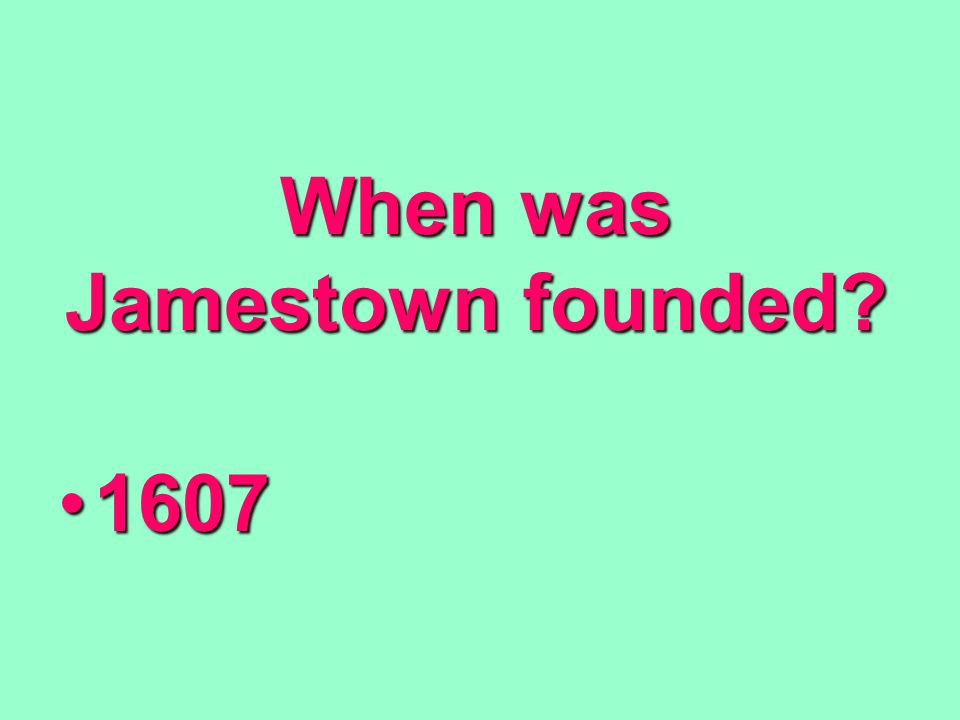 When was Jamestown founded 16071607