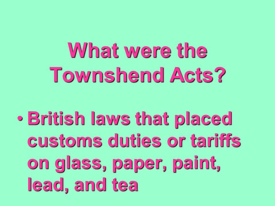 What were the Townshend Acts.