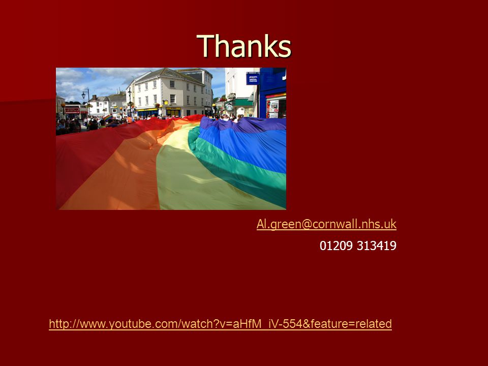Thanks http://www.youtube.com/watch v=aHfM_iV-554&feature=related Al.green@cornwall.nhs.uk 01209 313419