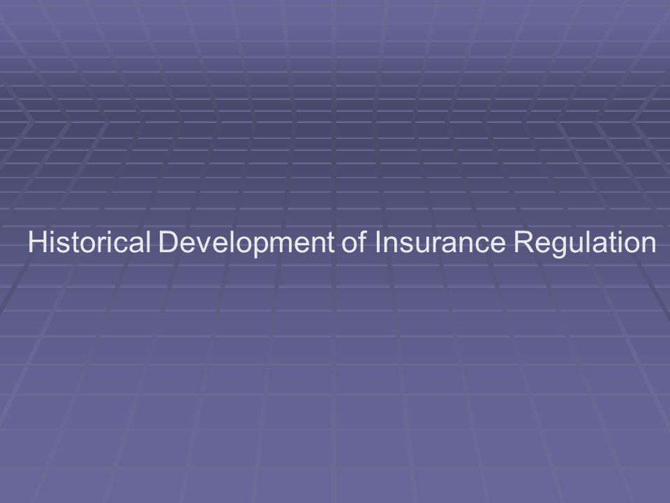 Early Regulatory Efforts 1. State-chartered companies 2. State insurance commissions