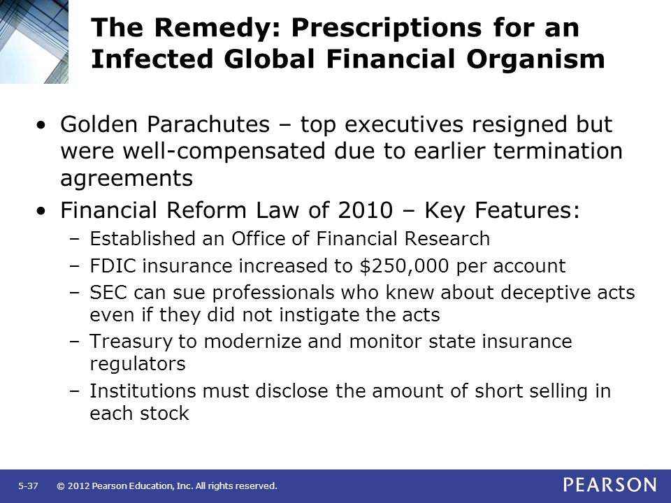 © 2012 Pearson Education, Inc. All rights reserved.5-37 The Remedy: Prescriptions for an Infected Global Financial Organism Golden Parachutes – top ex