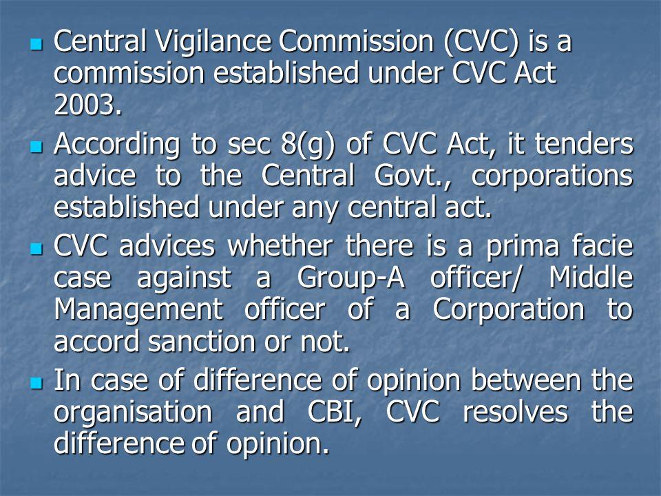 Central Vigilance Commission (CVC) is a commission established under CVC Act 2003. Central Vigilance Commission (CVC) is a commission established unde