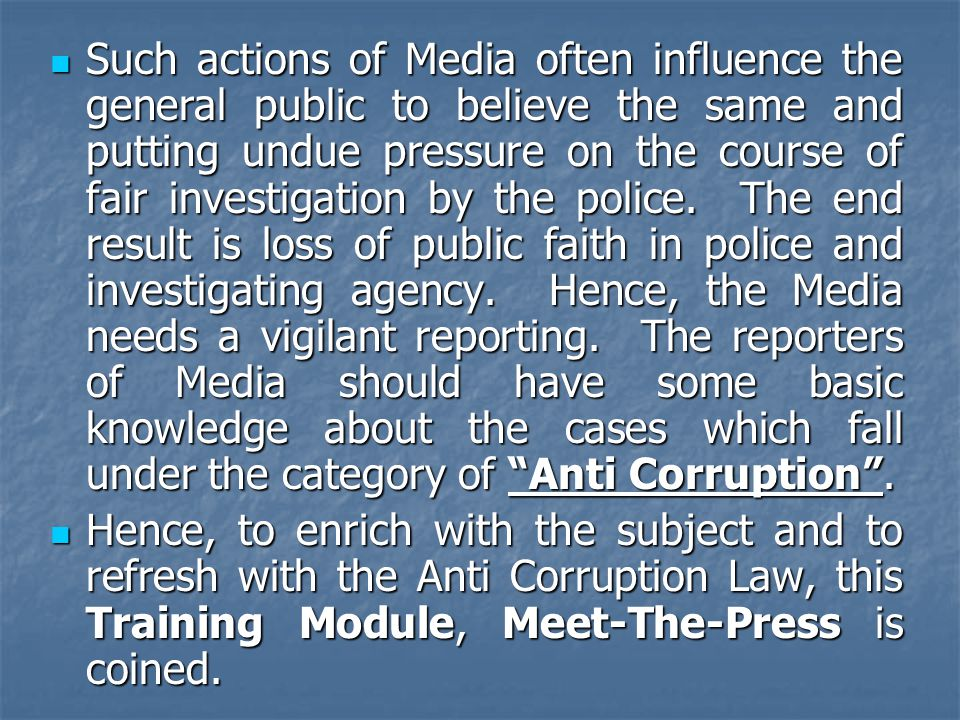 Such actions of Media often influence the general public to believe the same and putting undue pressure on the course of fair investigation by the pol