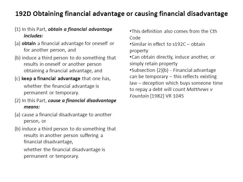 192D Obtaining financial advantage or causing financial disadvantage (1) In this Part, obtain a financial advantage includes: (a) obtain a financial a