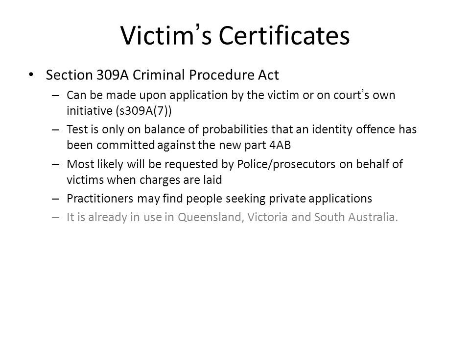 Victim's Certificates Section 309A Criminal Procedure Act – Can be made upon application by the victim or on court's own initiative (s309A(7)) – Test