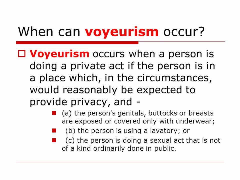 When can voyeurism occur.