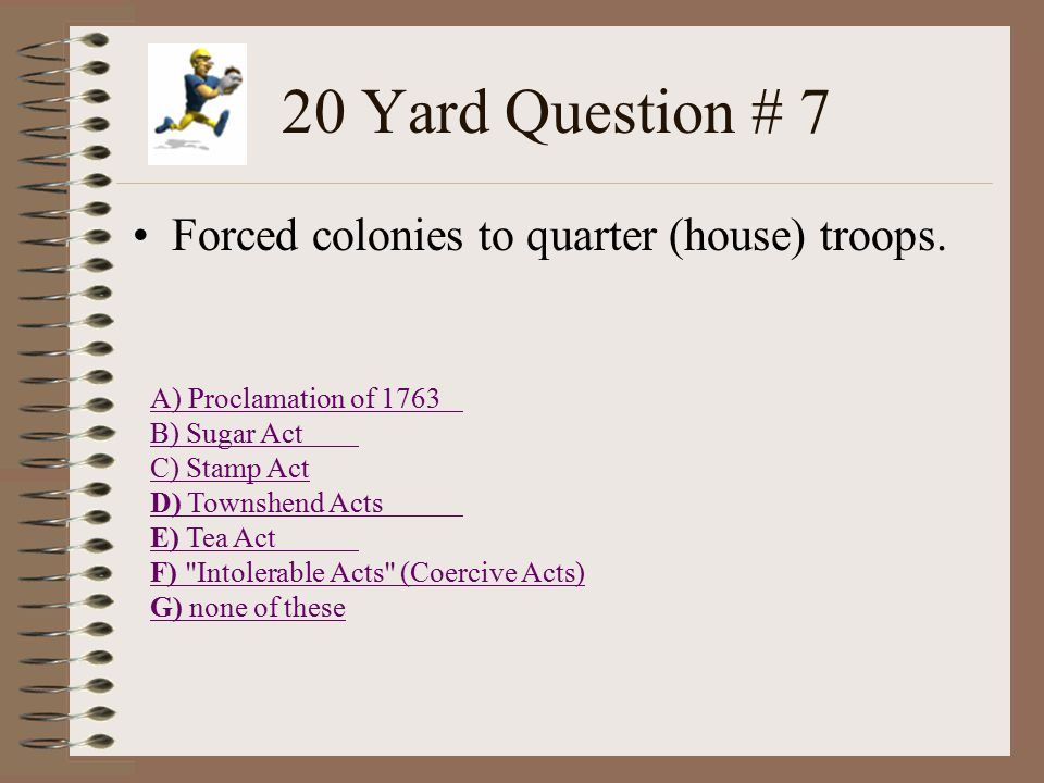 20 Yard Question # 6 Had to buy stamps to place on legal documents, dice, playing cards, and newspapers.
