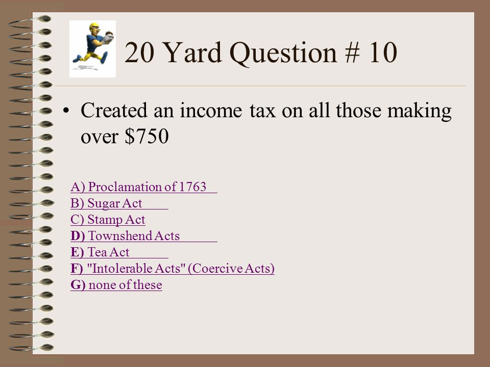 20 Yard Question # 9 Placed a military government in charge of Massachusetts.