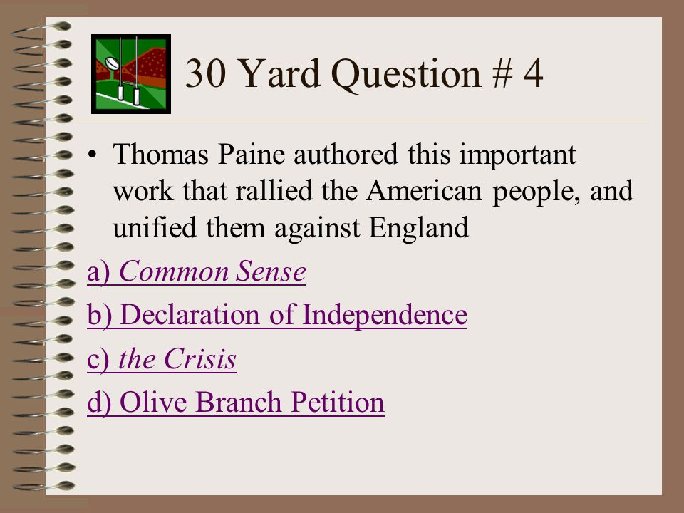 30 Yard Question # 3 What document did the colonist offer to the King in order to solve the problems peacefully.