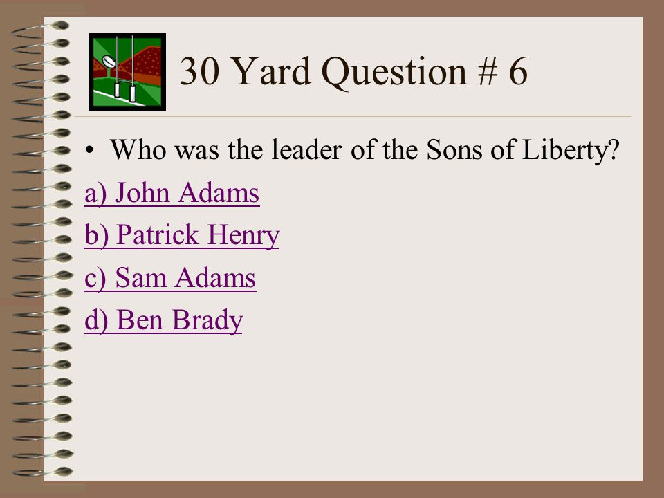 30 Yard Question # 5 Who is the author of the Declaration of Independence.