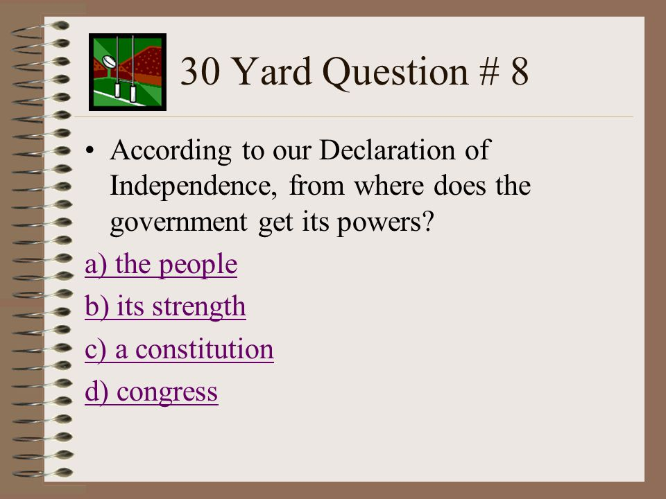30 Yard Question # 7 Which of the following is a strength of the Colonial Army/Navy.
