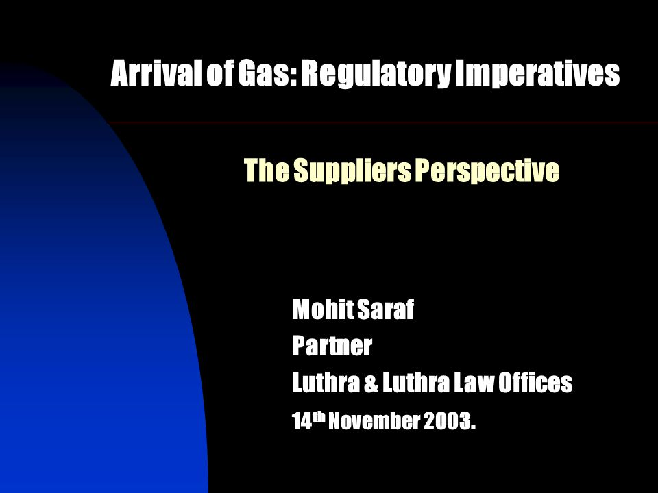 The Suppliers Perspective Mohit Saraf Partner Luthra & Luthra Law Offices 14 th November 2003.