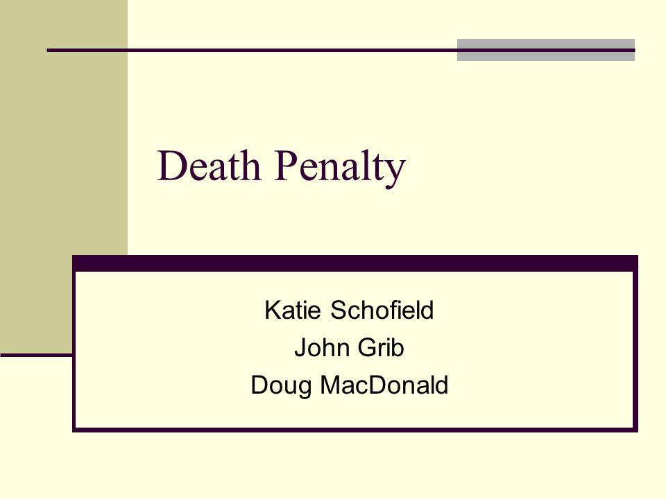 Death Penalty Katie Schofield John Grib Doug MacDonald