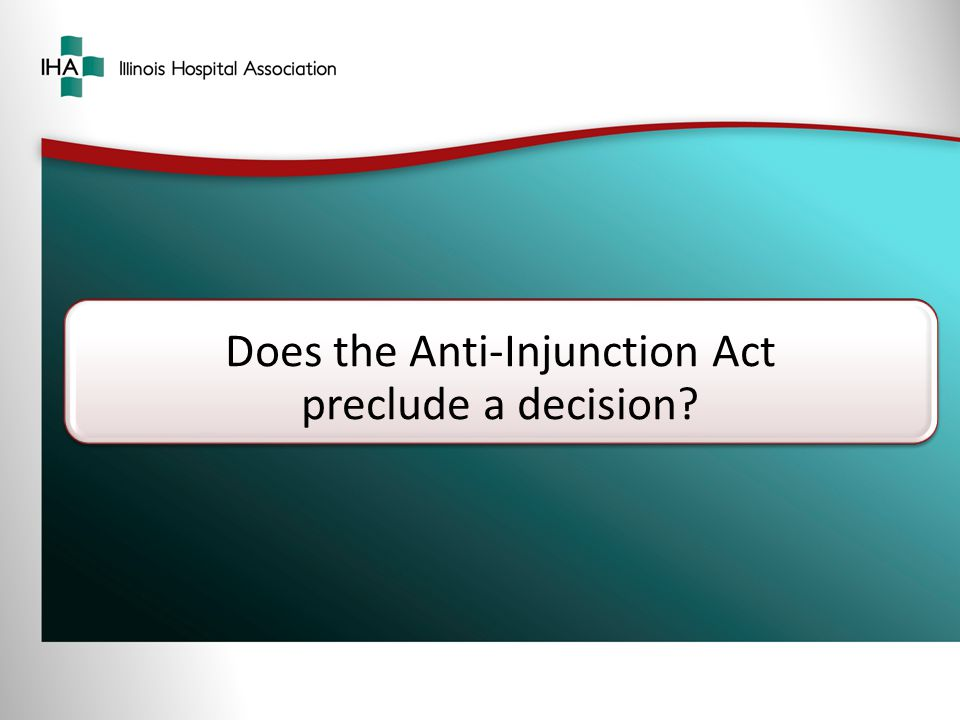 Does the Anti-Injunction Act preclude a decision