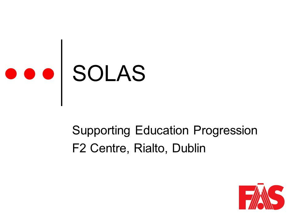 SOLAS Supporting Education Progression F2 Centre, Rialto, Dublin